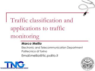 Traffic classification and applications to traffic monitoring