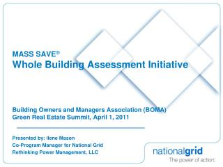 MASS SAVE ® Whole Building Assessment Initiative Building Owners  and  Managers Association (BOMA) Green Real Estate Su