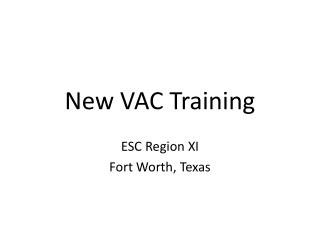 New VAC Training