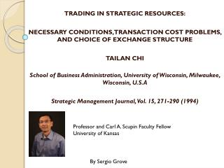 TRADING IN STRATEGIC RESOURCES : NECESSARY CONDITIONS , TRANSACTION COST PROBLEMS, AND CHOICE OF EXCHANGE STRUCTURE TAI