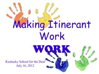 Making Itinerant Work WORK