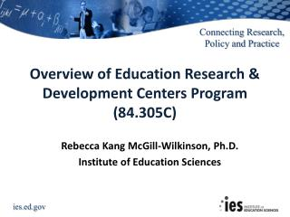Overview of Education Research & Development Centers  Program  (84.305C)