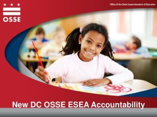 New DC OSSE ESEA Accountability