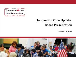 Innovation Zone Update:  Board Presentation March 12, 2012