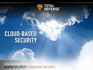 TOTAL DEFENSE FOR BUSINESS Cloud SECURITY -  ENDPOINT SECURITY