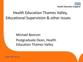 Health Education Thames Valley, Educational Supervision & other issues