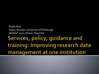 Services, policy, guidance and training: Improving research data management at one institution
