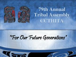 79th Annual Tribal Assembly CCTHITA