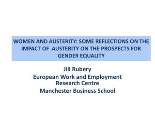 WOMEN AND AUSTERITY: SOME REFLECTIONS ON THE IMPACT OF  AUSTERITY ON THE PROSPECTS FOR GENDER EQUALITY