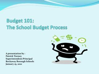 Budget 101:   The School Budget Process