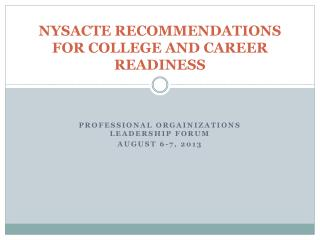 NYSACTE RECOMMENDATIONS FOR COLLEGE AND CAREER READINESS