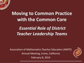 Association  of Mathematics  Teacher Educators (AMTE)  Annual Meeting, Irvine, California February 8, 2014