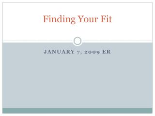Finding Your Fit