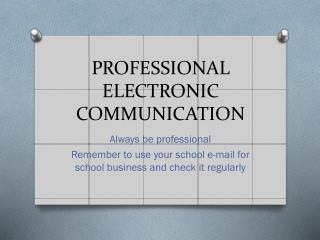 PROFESSIONAL ELECTRONIC COMMUNICATION