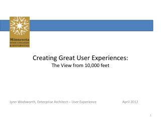 Creating Great User Experiences: The View from 10,000  feet