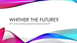 Whither the future?