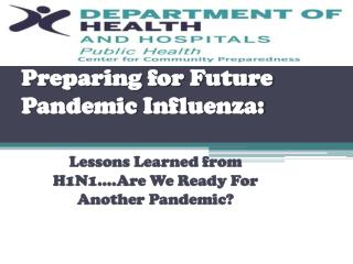 Preparing for Future Pandemic Influenza: