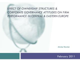 Effect of Ownership Structures & Corporate Governance Attitudes on Firm Performance in Central & Eastern Europe