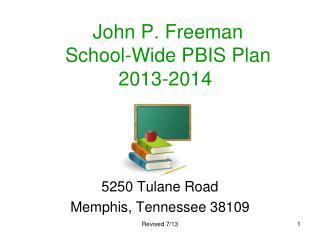 John P. Freeman  School-Wide PBIS Plan 2013-2014