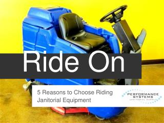 5 reasons to choose riding janitorial equipment