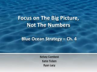 Focus on The Big Picture,  Not The Numbers Blue Ocean Strategy – Ch. 4
