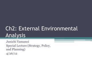 Ch2: External Environmental Analysis