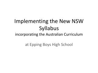 Implementing the  New NSW Syllabus incorporating the Australian  Curriculum
