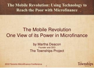 The Mobile Revolution: Using Technology to Reach the Poor with Microfinance