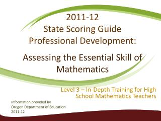 2011-12 State  Scoring Guide  Professional  Development: Assessing the Essential Skill of  Mathematics