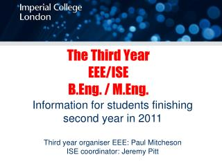 The Third Year EEE/ISE  B.Eng. / M.Eng.