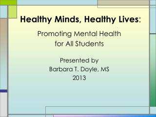 Healthy Minds, Healthy Lives :