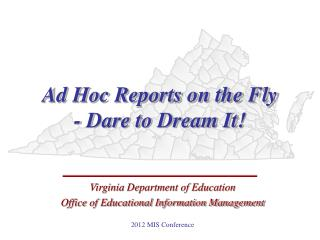 Ad Hoc Reports on the Fly - Dare to Dream It!