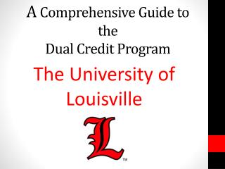 A  C omprehensive  G uide to the  Dual Credit Program