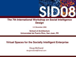 Virtual Spaces for the Socially Intelligent Enterprise