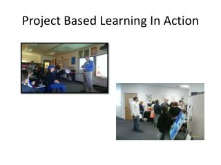 Project Based Learning In Action
