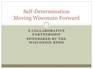 Self-Determination Moving Wisconsin Forward