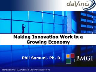Making Innovation Work in a  Growing Economy