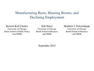 Manufacturing Busts, Housing Booms, and  Declining Employment September 2012