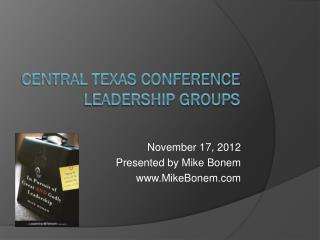 CENTRAL TEXAS CONFERENCE LEADERSHIP GROUPS
