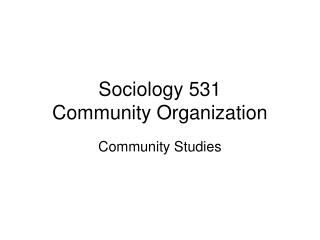 Sociology 531 Community Organization