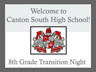 Welcome to  Canton South High  School!