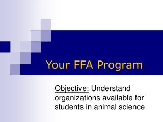 Objective: Understand organizations available for students in animal science
