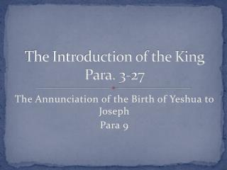 The Introduction of the King Para. 3-27