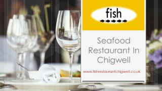 Seafood Restaurant In Chigwell