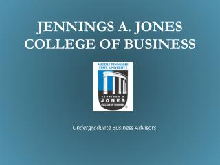 Jennings A. Jones College of Business