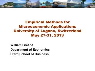 Empirical Methods for  Microeconomic Applications University of Lugano, Switzerland May 27-31, 2013