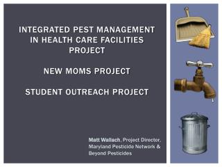 Integrated Pest Management   in Health Care Facilities Project New moms project student outreach project