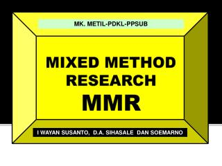 MIXED METHOD RESEARCH MMR