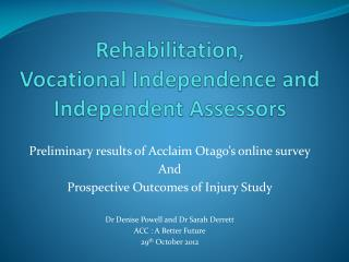 Rehabilitation,  Vocational Independence and Independent Assessors