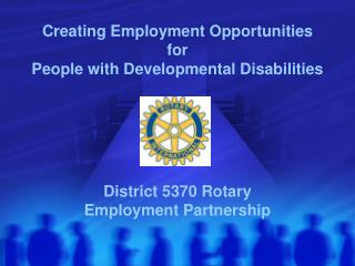 Creating Employment Opportunities for  People with Developmental Disabilities